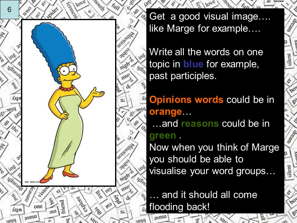Get a good visual image…. like Marge for example….