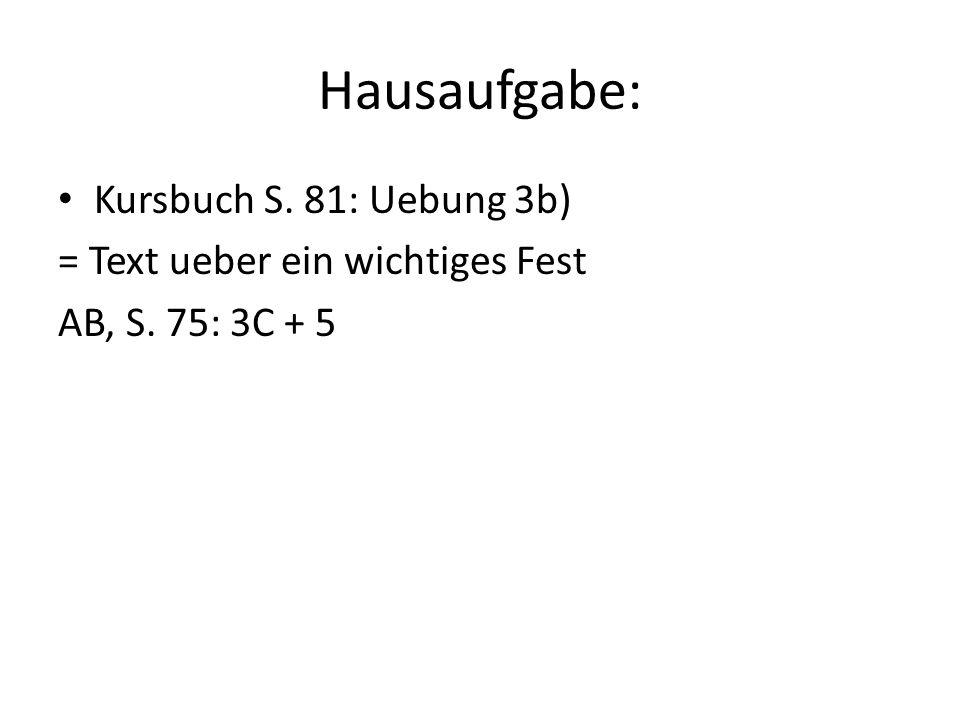 Hausaufgabe: Kursbuch S. 81: Uebung 3b)