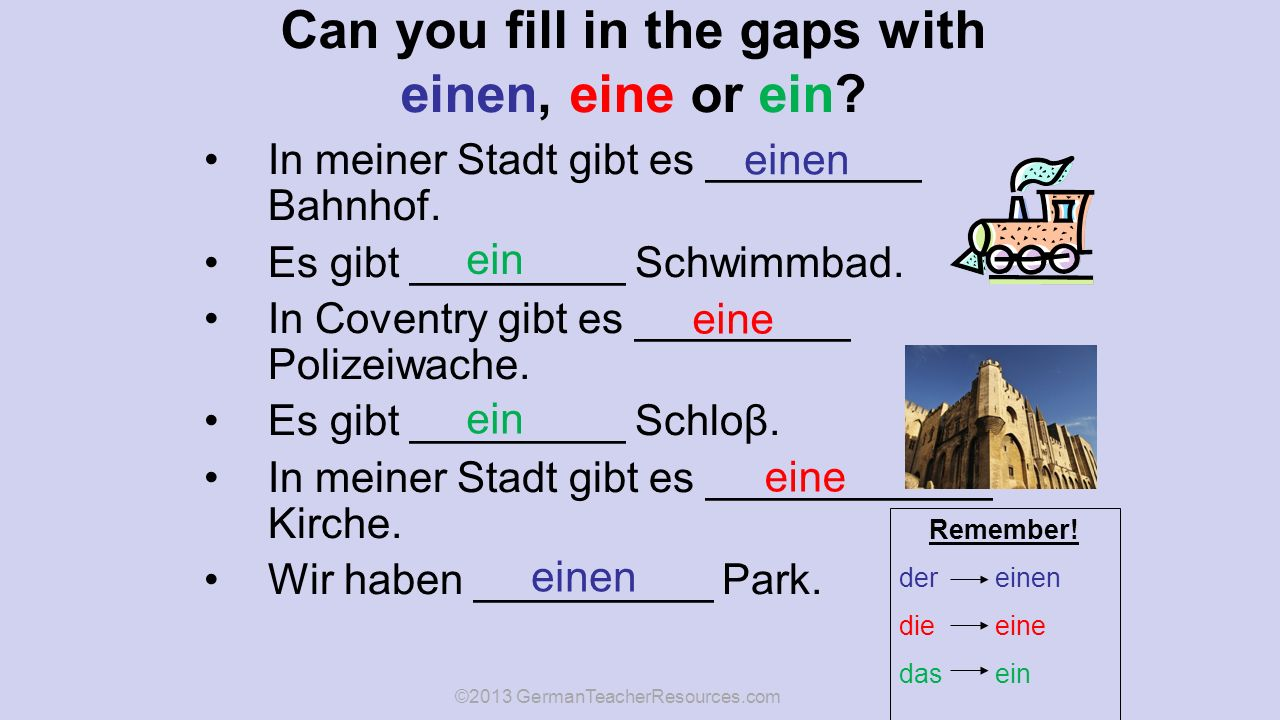 Can you fill in the gaps with einen, eine or ein