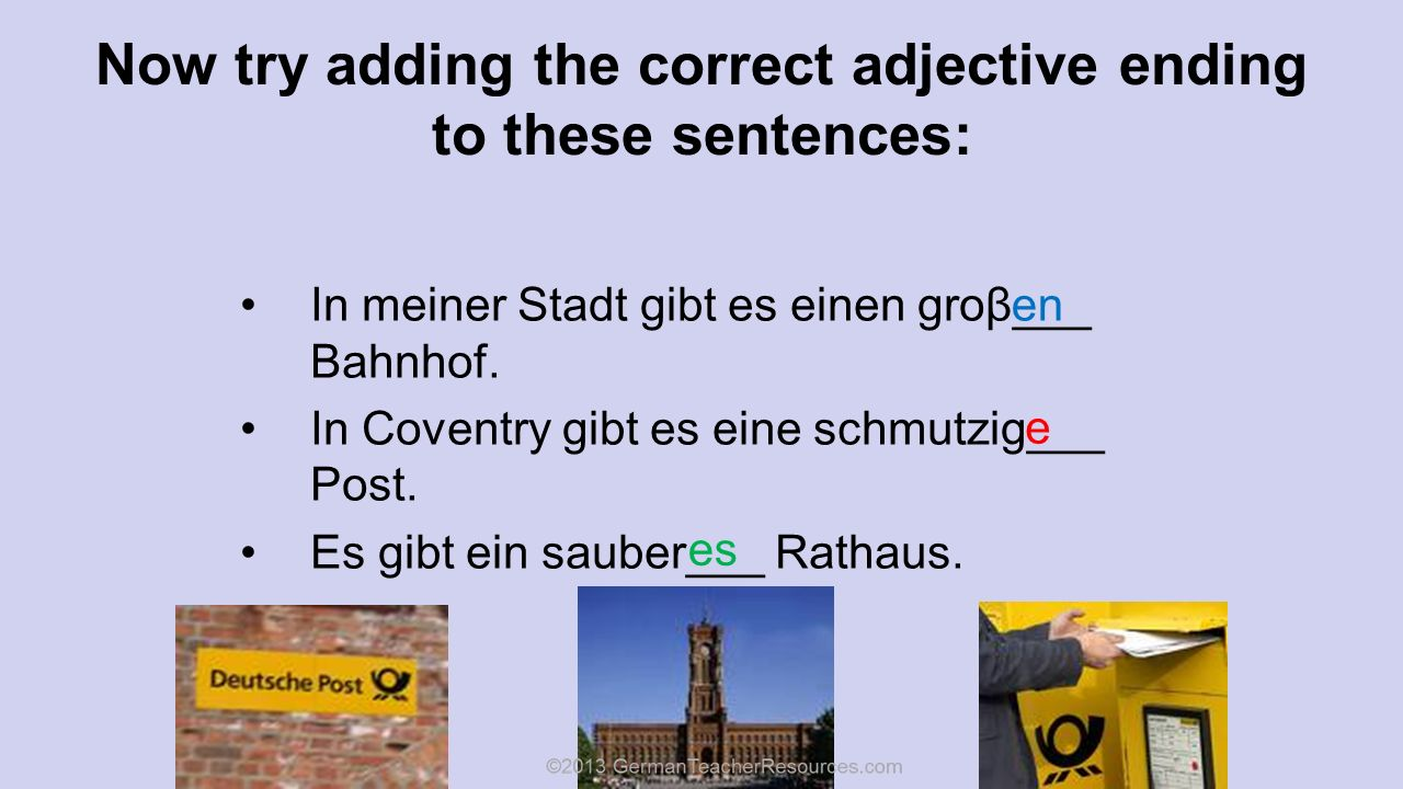 Now try adding the correct adjective ending to these sentences: