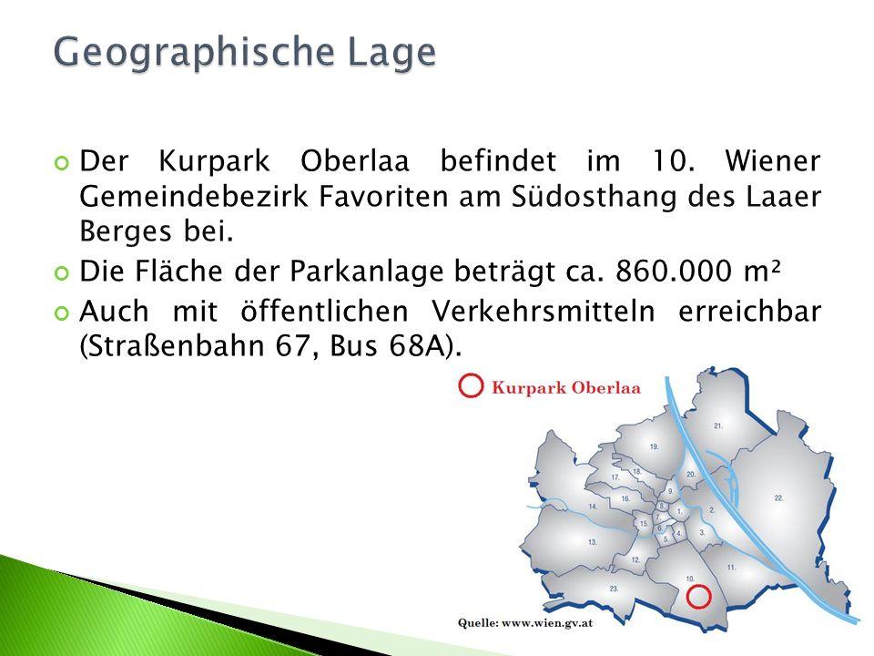 Geographische Lage Der Kurpark Oberlaa befindet im 10. Wiener Gemeindebezirk Favoriten am Südosthang des Laaer Berges bei.
