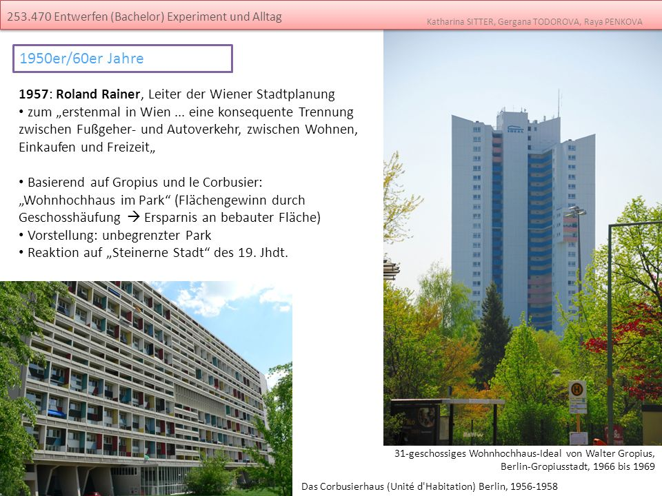 1950er/60er Jahre 1957: Roland Rainer, Leiter der Wiener Stadtplanung