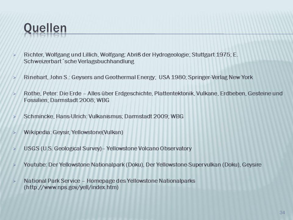 Quellen Richter, Wolfgang und Lillich, Wolfgang: Abriß der Hydrogeologie; Stuttgart 1975; E. Schweizerbart´sche Verlagsbuchhandlung.