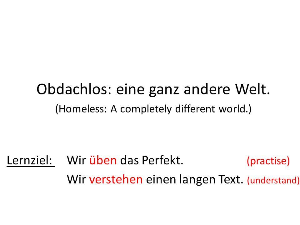 Obdachlos: eine ganz andere Welt.