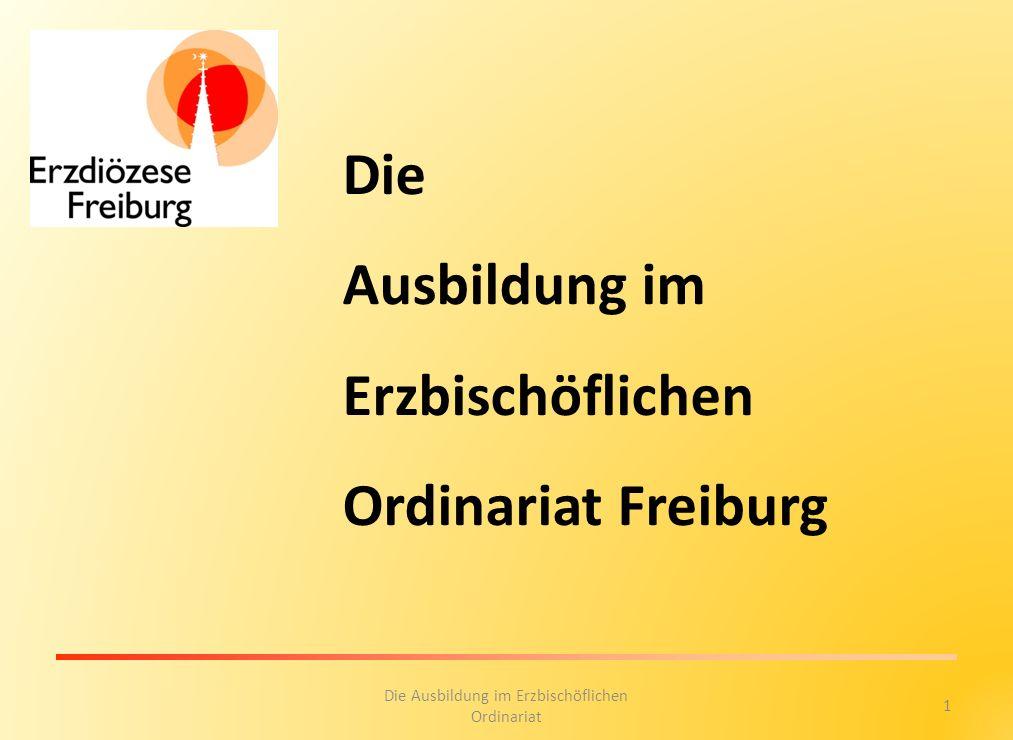 Die Ausbildung im Erzbischöflichen Ordinariat Freiburg