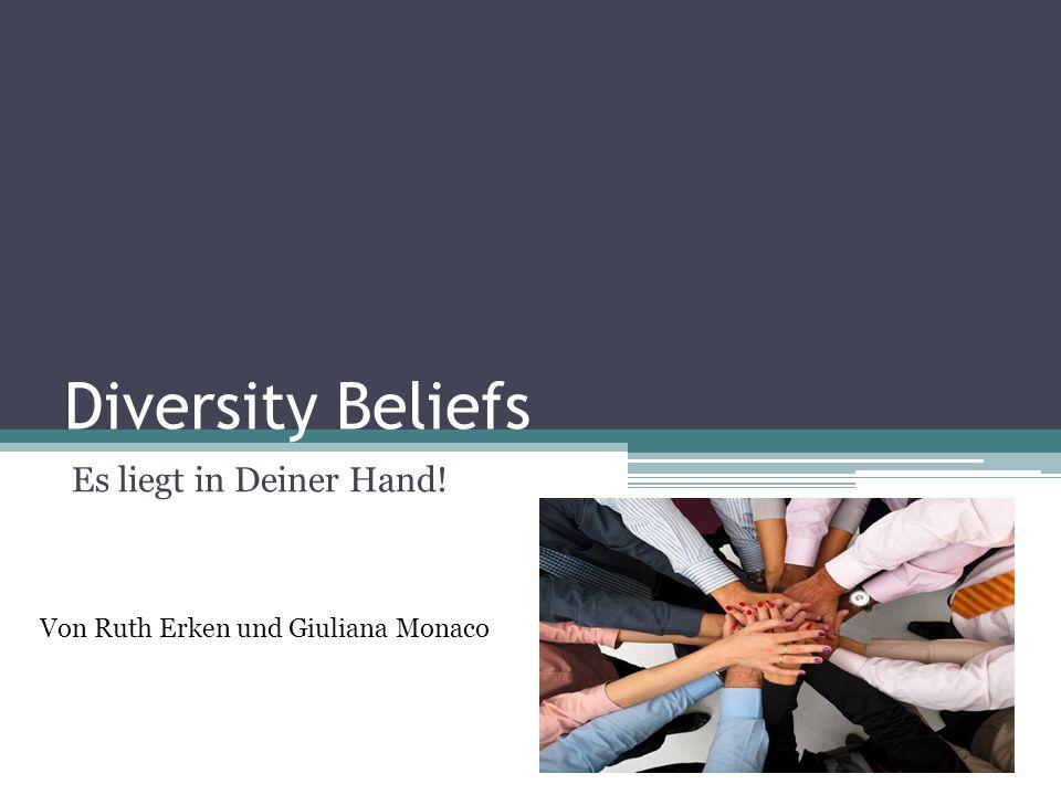 Diversity Beliefs Es liegt in Deiner Hand!