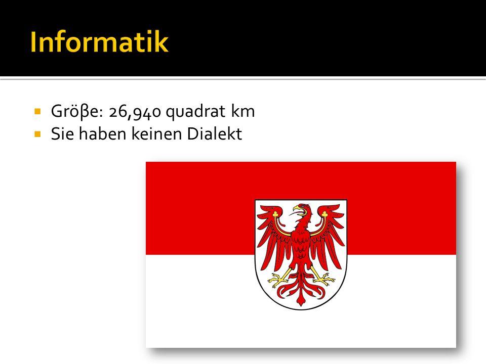 Informatik Gröβe: 26,940 quadrat km Sie haben keinen Dialekt