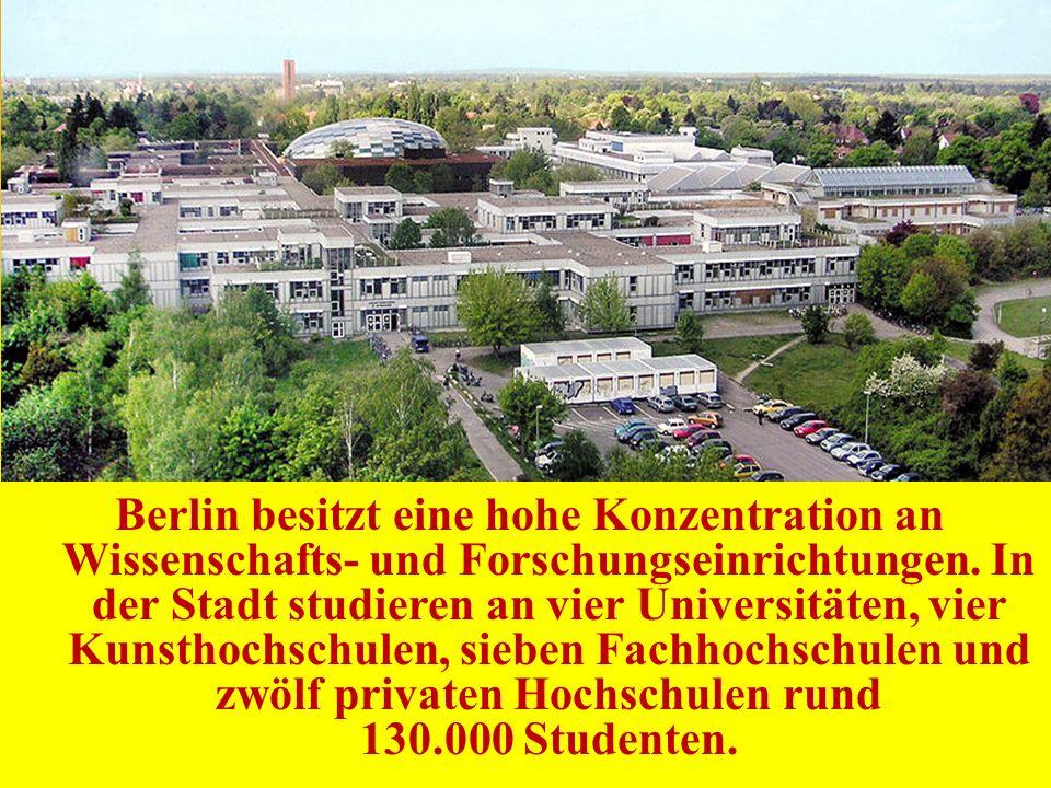 Berlin besitzt eine hohe Konzentration an Wissenschafts- und Forschungseinrichtungen.