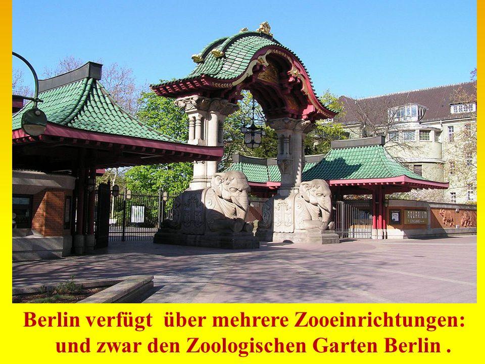 Berlin verfügt über mehrere Zooeinrichtungen: und zwar den Zoologischen Garten Berlin .