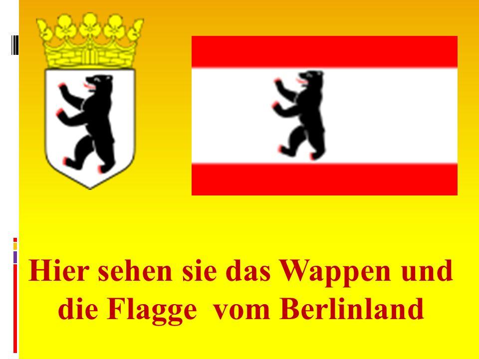 Hier sehen sie das Wappen und die Flagge vom Berlinland