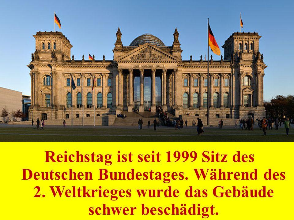 Reichstag ist seit 1999 Sitz des Deutschen Bundestages. Während des 2