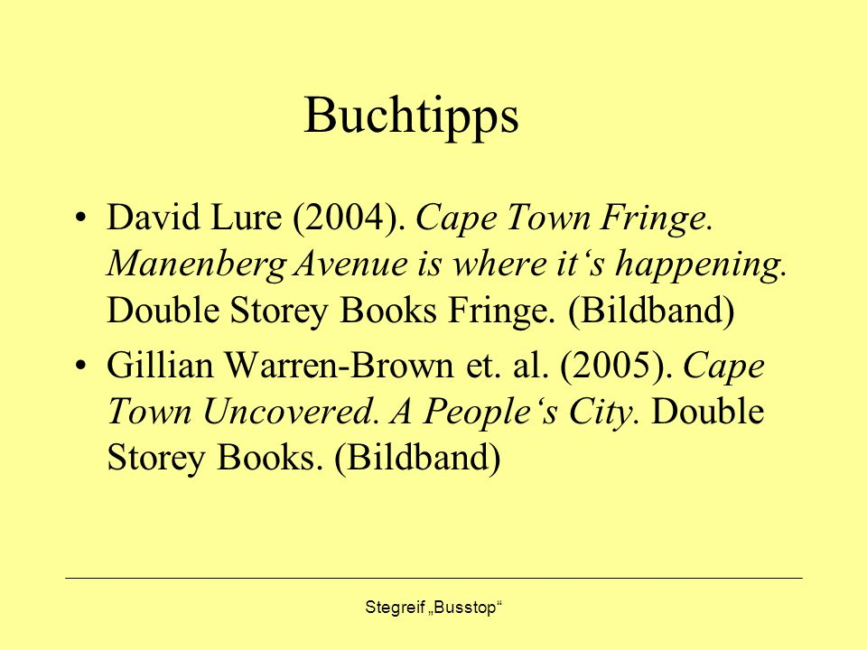 Buchtipps David Lure (2004). Cape Town Fringe. Manenberg Avenue is where it's happening. Double Storey Books Fringe. (Bildband)