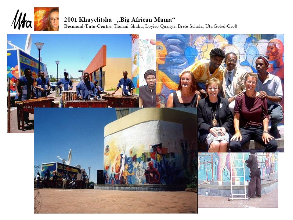 "2001 Khayelitsha ""Big African Mama Desmond-Tutu-Centre, Thulani Shuku, Loyiso Quanya, Brele Scholz, Uta Göbel-Groß"