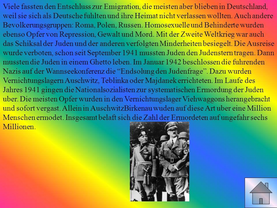Viele fassten den Entschluss zur Emigration, die meisten aber blieben in Deutschland, weil sie sich als Deutsche fuhlten und ihre Heimat nicht verlassen wollten.
