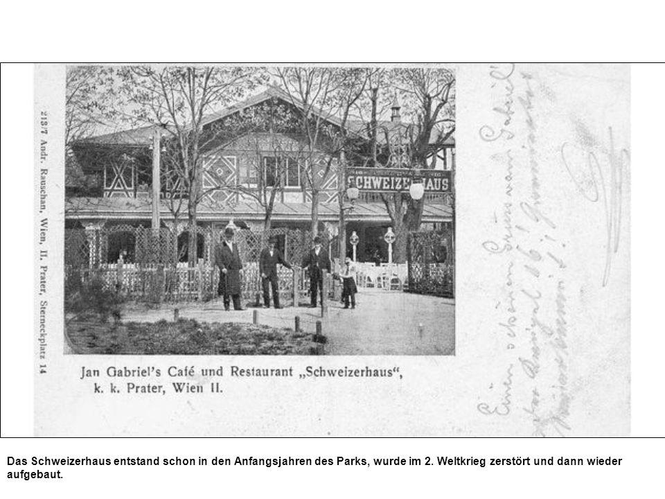 Das Schweizerhaus entstand schon in den Anfangsjahren des Parks, wurde im 2.