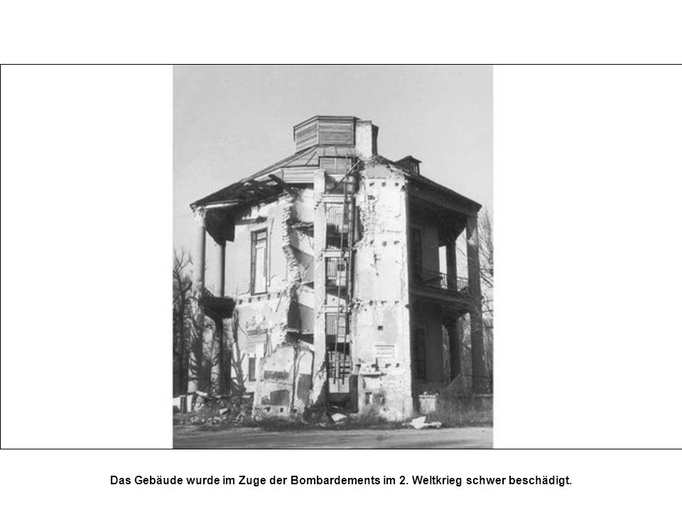Das Gebäude wurde im Zuge der Bombardements im 2