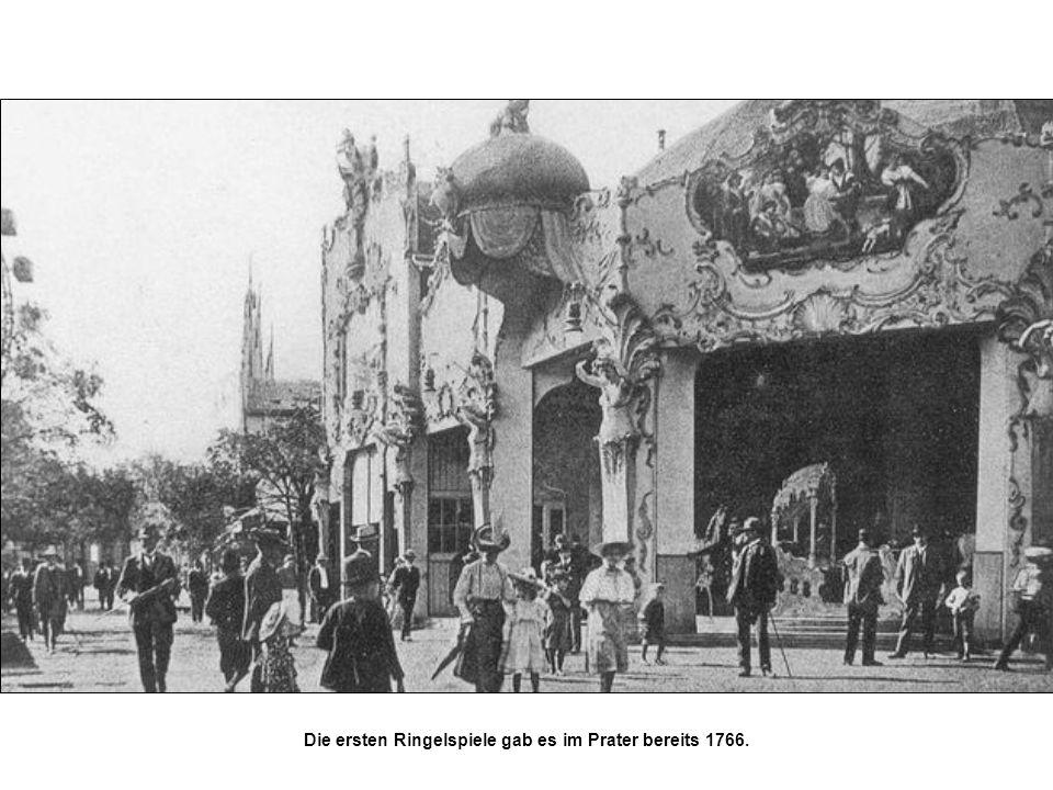 Die ersten Ringelspiele gab es im Prater bereits 1766.