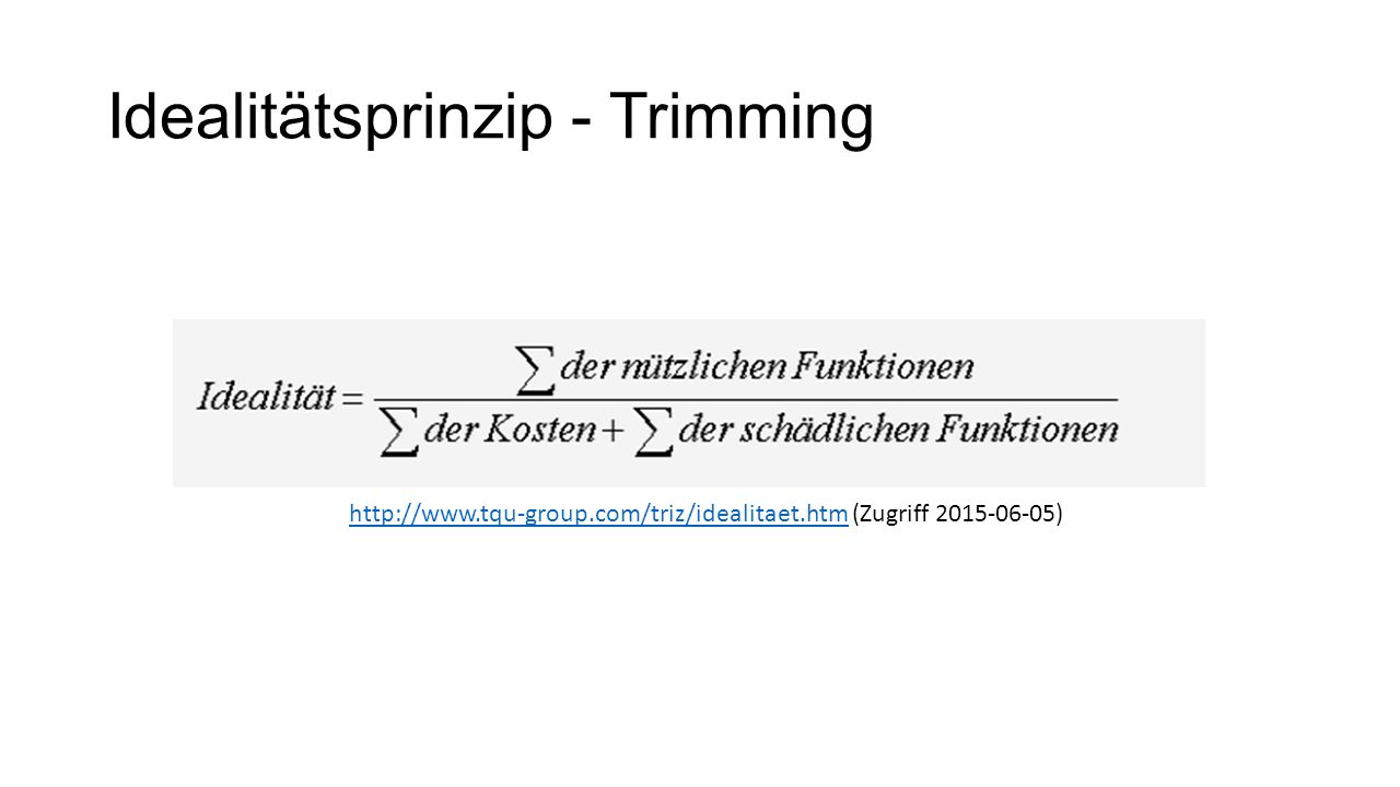 Idealitätsprinzip - Trimming