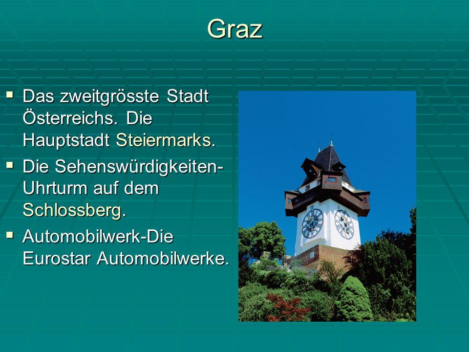 Graz Das zweitgrösste Stadt Österreichs. Die Hauptstadt Steiermarks.