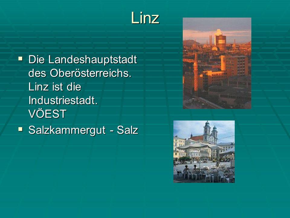 Linz Die Landeshauptstadt des Oberösterreichs. Linz ist die Industriestadt.