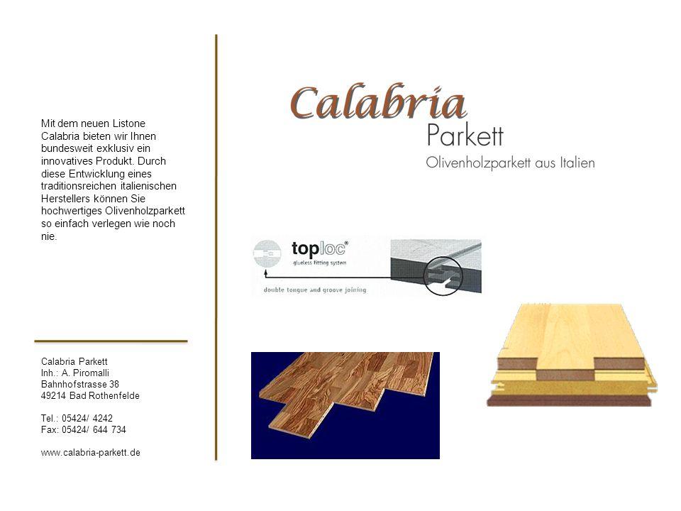Mit dem neuen Listone Calabria bieten wir Ihnen bundesweit exklusiv ein innovatives Produkt. Durch diese Entwicklung eines traditionsreichen italienischen Herstellers können Sie hochwertiges Olivenholzparkett so einfach verlegen wie noch nie.