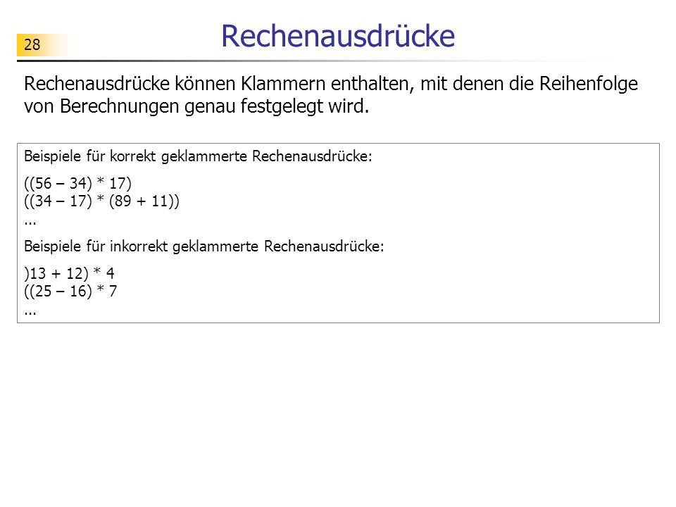 RechenausdrückeRechenausdrücke können Klammern enthalten, mit denen die Reihenfolge von Berechnungen genau festgelegt wird.