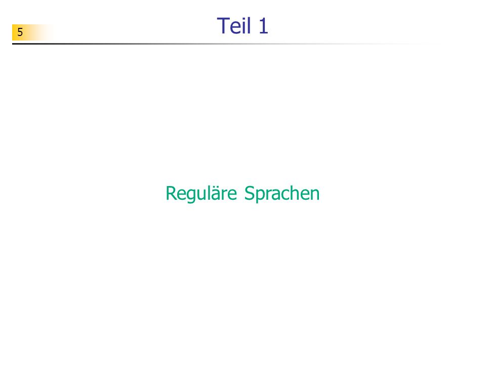 Teil 1 Reguläre Sprachen