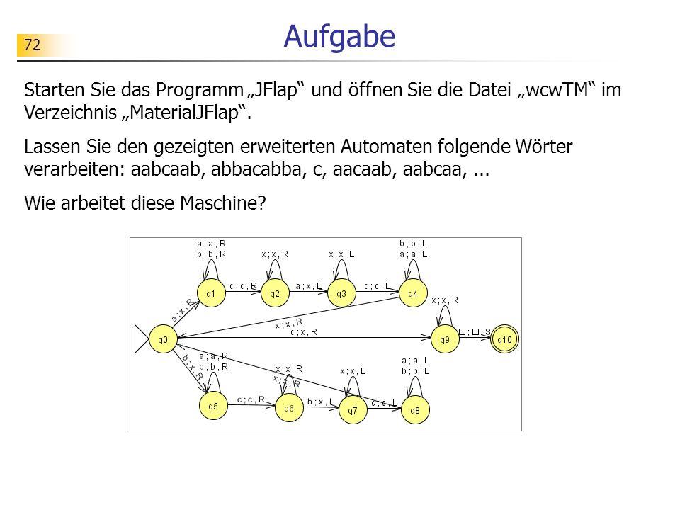 """AufgabeStarten Sie das Programm """"JFlap und öffnen Sie die Datei """"wcwTM im Verzeichnis """"MaterialJFlap ."""