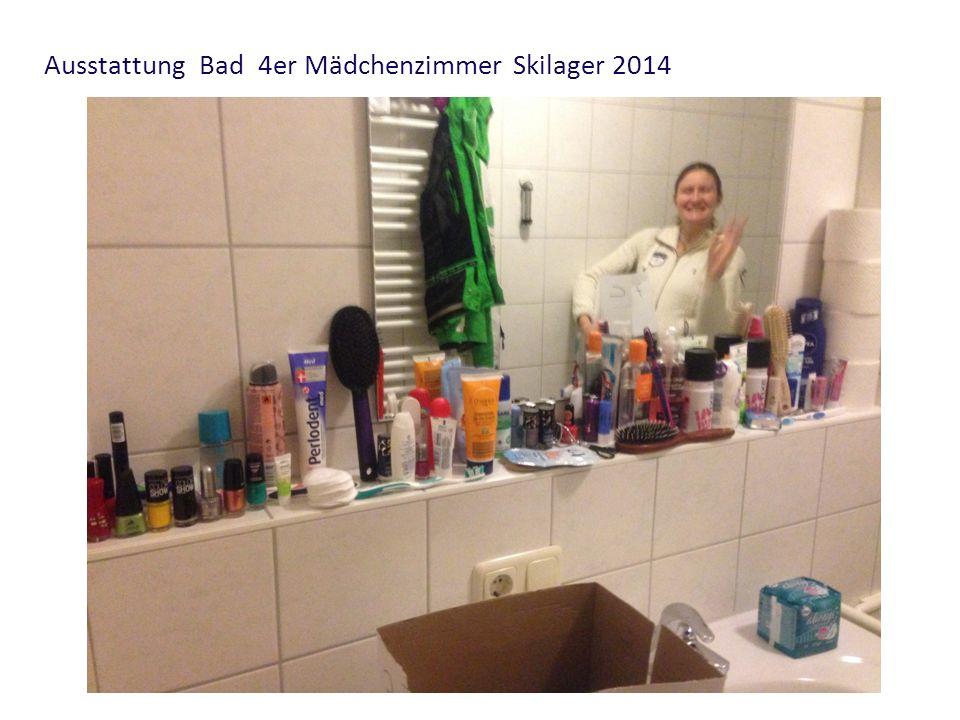 Ausstattung Bad 4er Mädchenzimmer Skilager 2014