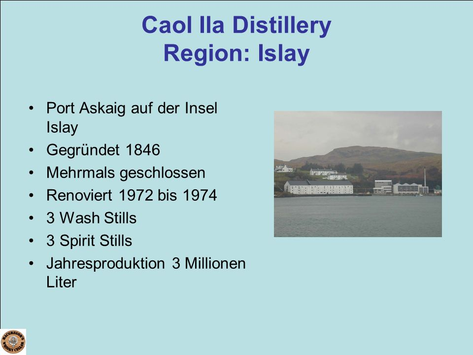 Caol Ila Distillery Region: Islay