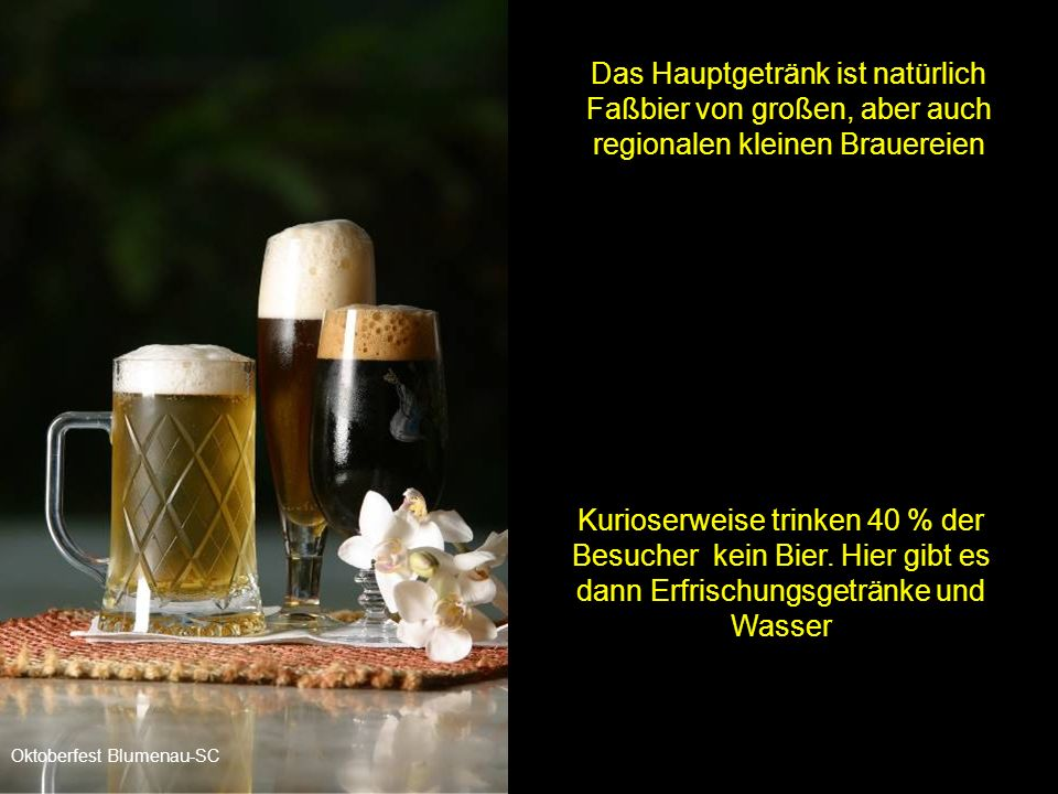 Das Hauptgetränk ist natürlich Faßbier von großen, aber auch regionalen kleinen Brauereien