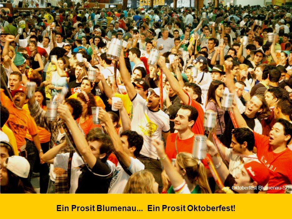 Ein Prosit Blumenau... Ein Prosit Oktoberfest!