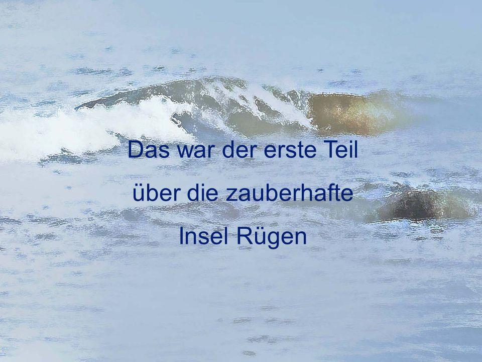 Das war der erste Teil über die zauberhafte Insel Rügen