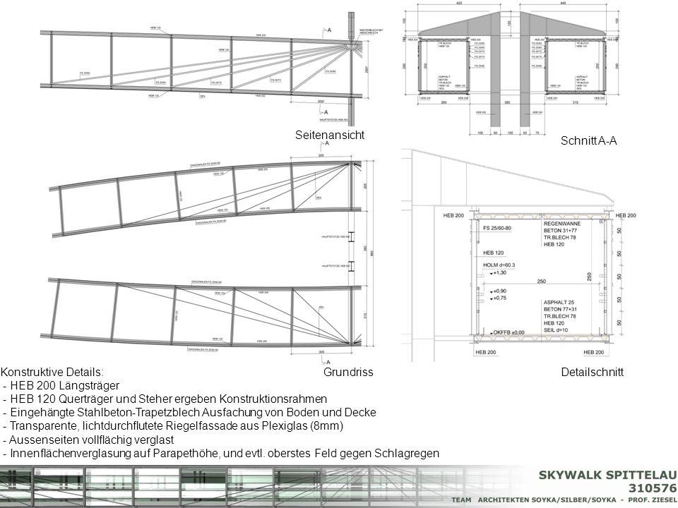 Seitenansicht Schnitt A-A. Konstruktive Details: - HEB 200 Längsträger. - HEB 120 Querträger und Steher ergeben Konstruktionsrahmen.