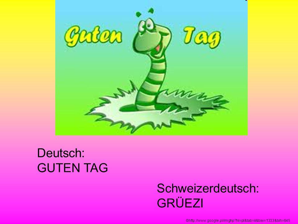 Schweizerdeutsch: GRÜEZI