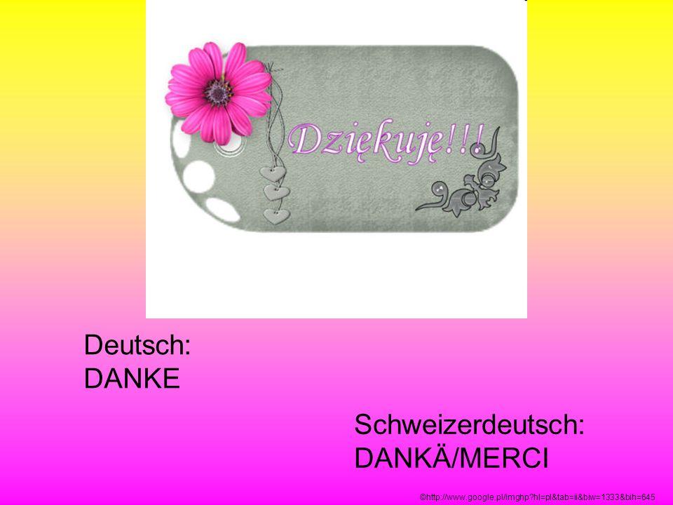 Schweizerdeutsch: DANKÄ/MERCI