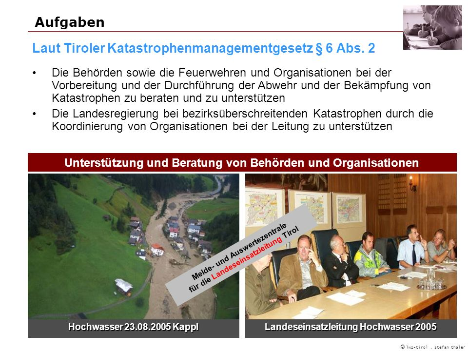Laut Tiroler Katastrophenmanagementgesetz § 6 Abs. 2