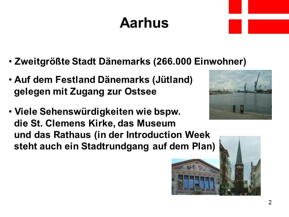 Aarhus Zweitgrößte Stadt Dänemarks (266.000 Einwohner)