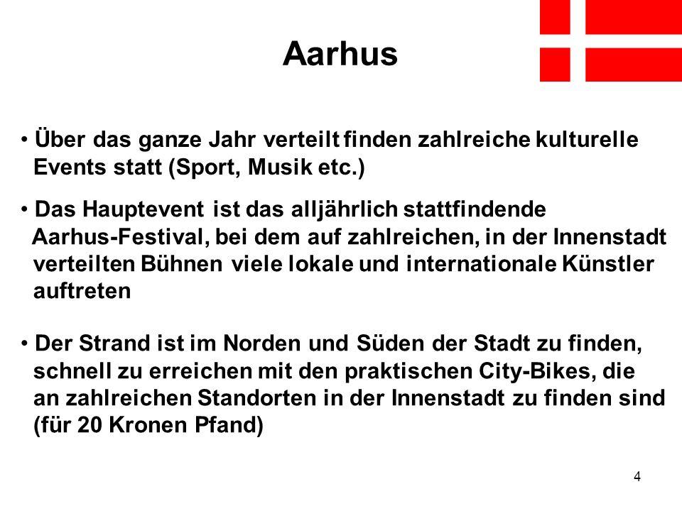 Aarhus Über das ganze Jahr verteilt finden zahlreiche kulturelle Events statt (Sport, Musik etc.)