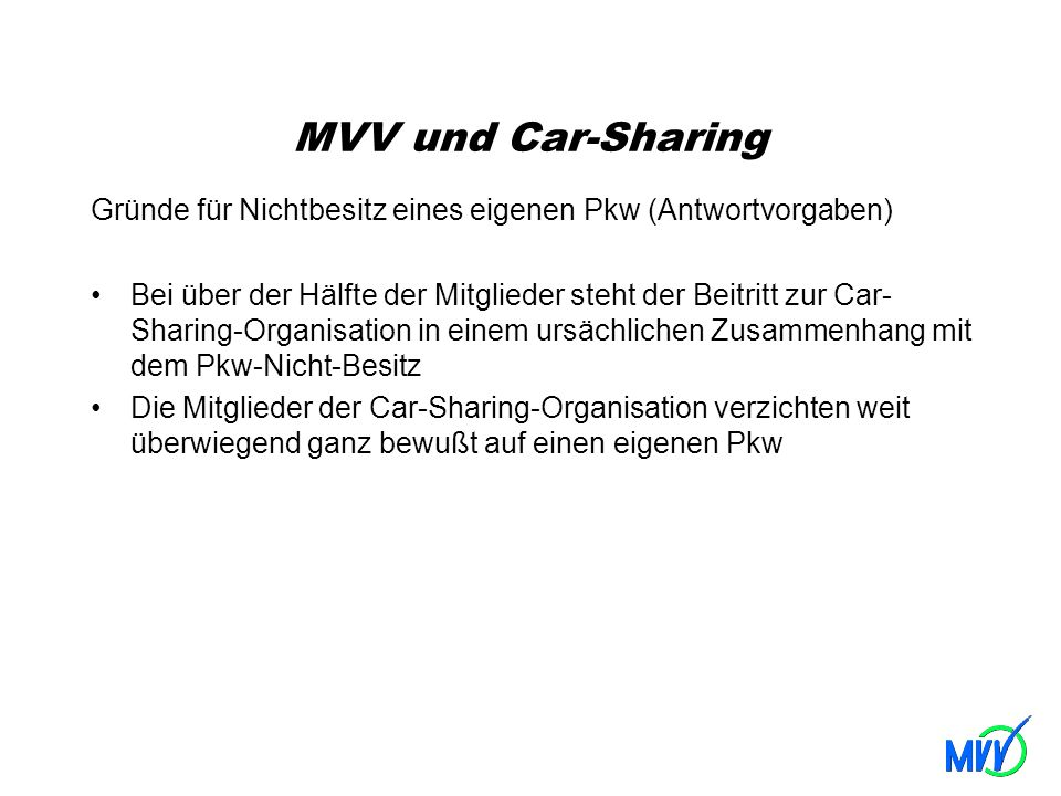 MVV und Car-Sharing Gründe für Nichtbesitz eines eigenen Pkw (Antwortvorgaben)