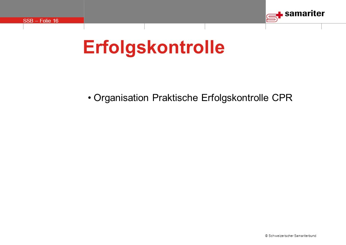 Erfolgskontrolle Organisation Praktische Erfolgskontrolle CPR