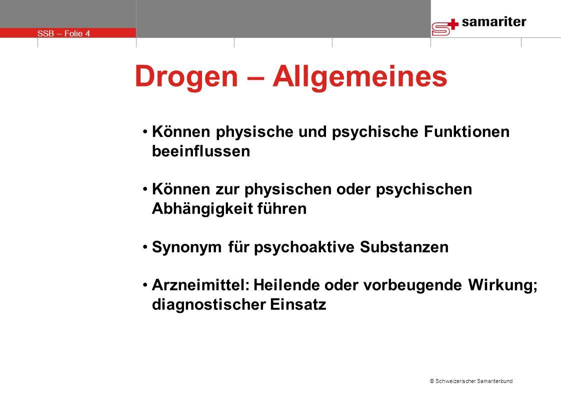 Drogen – AllgemeinesKönnen physische und psychische Funktionen beeinflussen. Können zur physischen oder psychischen Abhängigkeit führen.