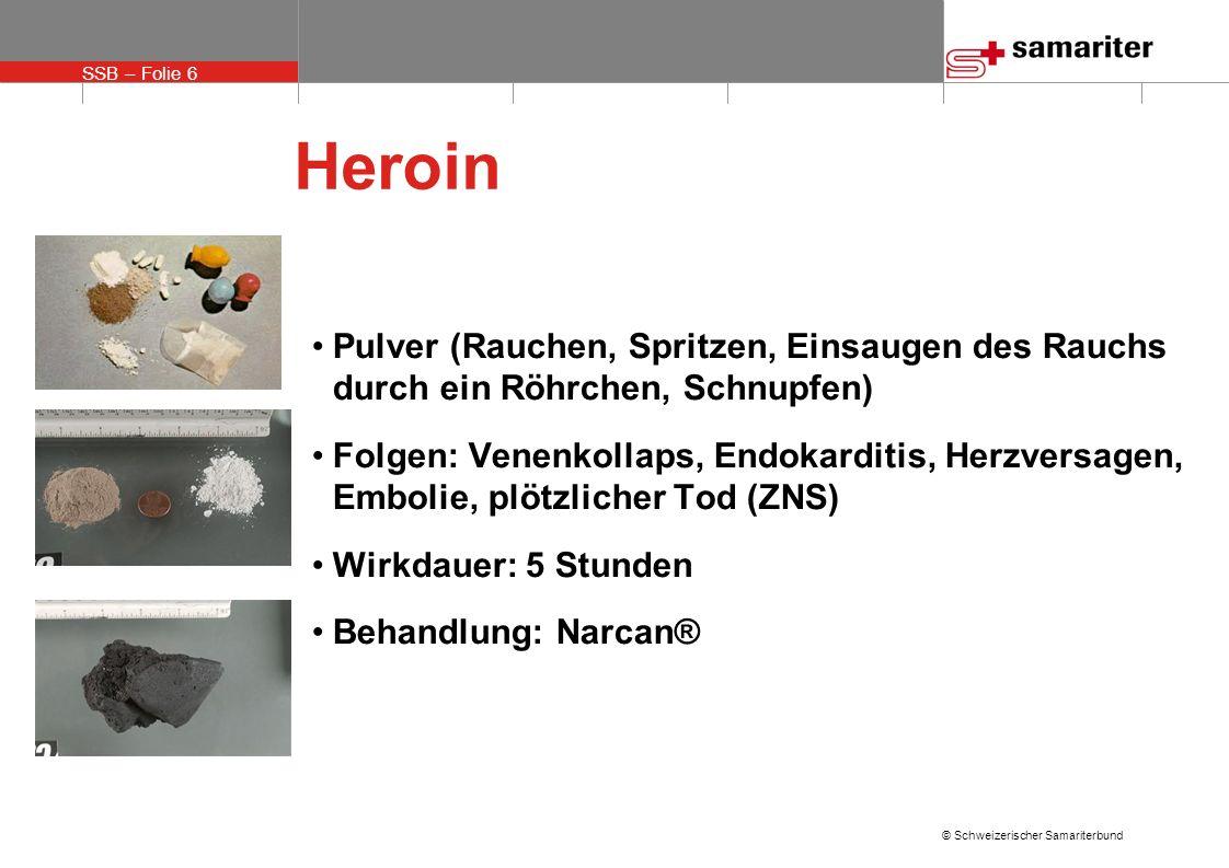 HeroinPulver (Rauchen, Spritzen, Einsaugen des Rauchs durch ein Röhrchen, Schnupfen)