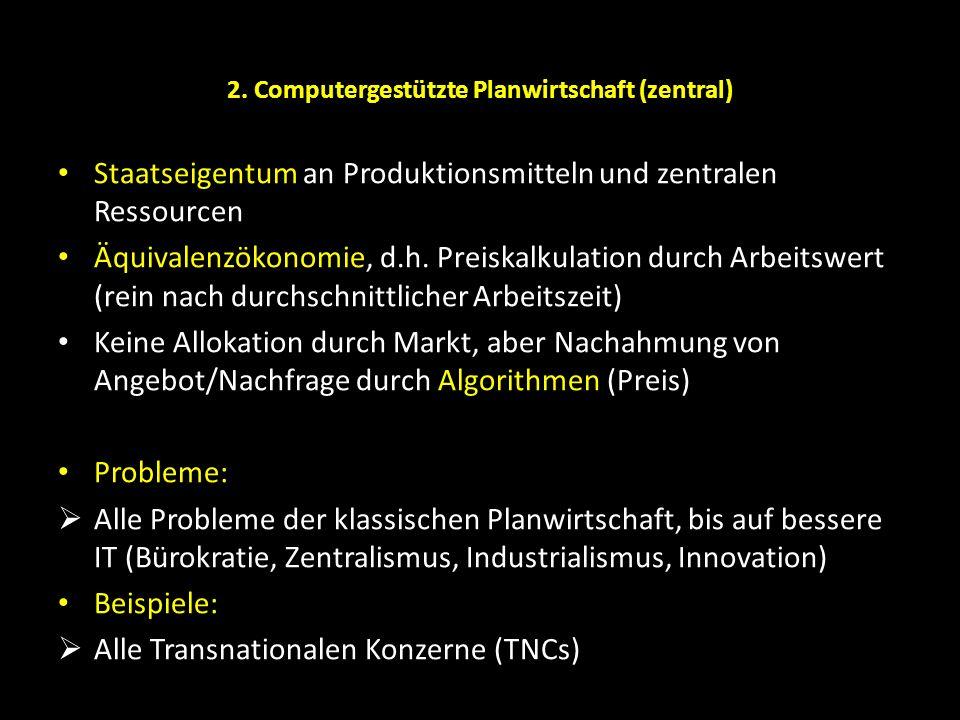 2. Computergestützte Planwirtschaft (zentral)