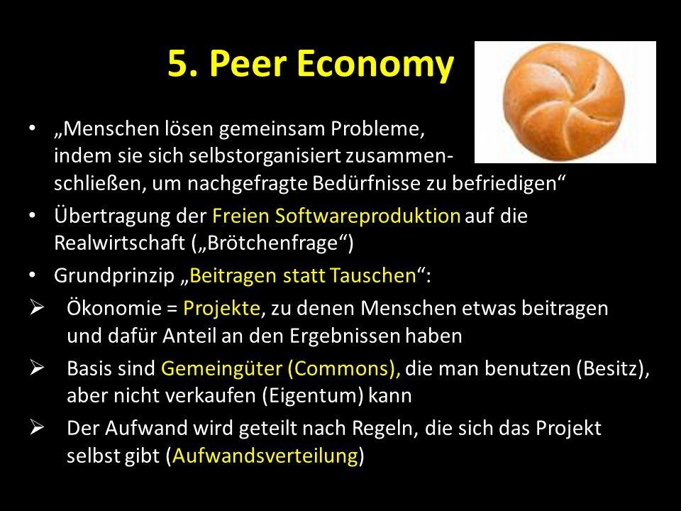 """5. Peer Economy """"Menschen lösen gemeinsam Probleme,"""