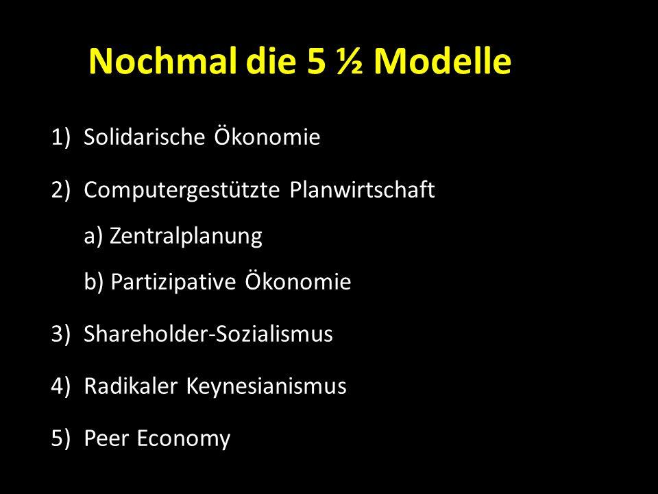 Nochmal die 5 ½ Modelle Solidarische Ökonomie