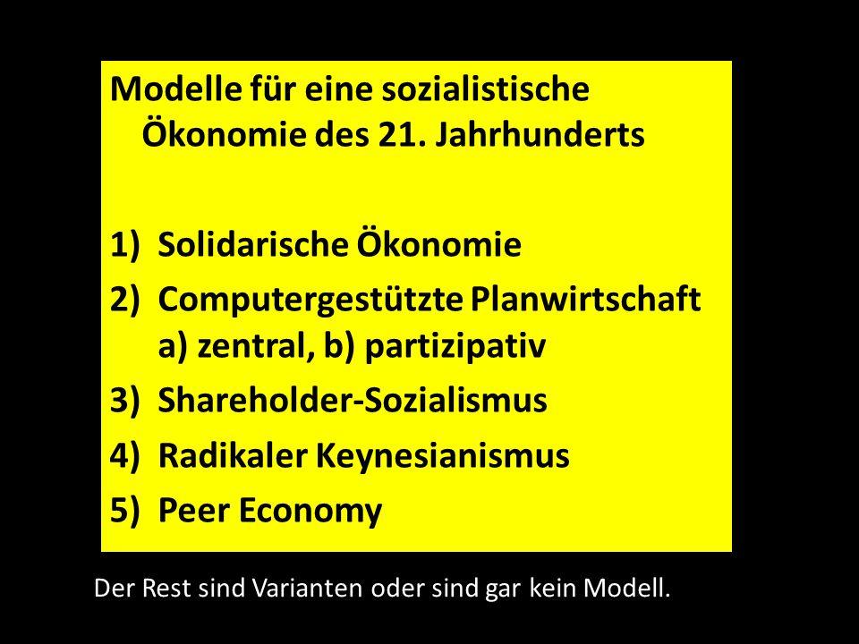 Modelle für eine sozialistische Ökonomie des 21. Jahrhunderts