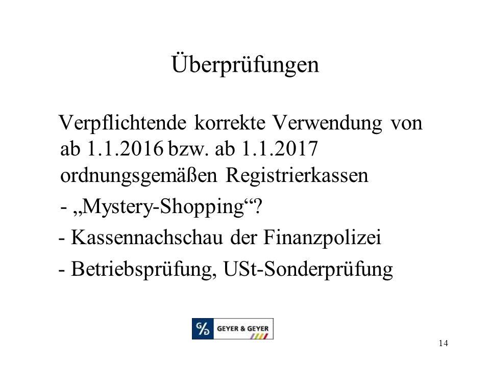 Überprüfungen Verpflichtende korrekte Verwendung von ab 1.1.2016 bzw. ab 1.1.2017 ordnungsgemäßen Registrierkassen.