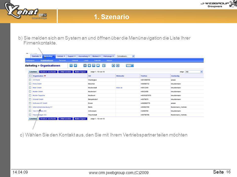 1. Szenario b) Sie melden sich am System an und öffnen über die Menünavigation die Liste Ihrer. Firmenkontakte.