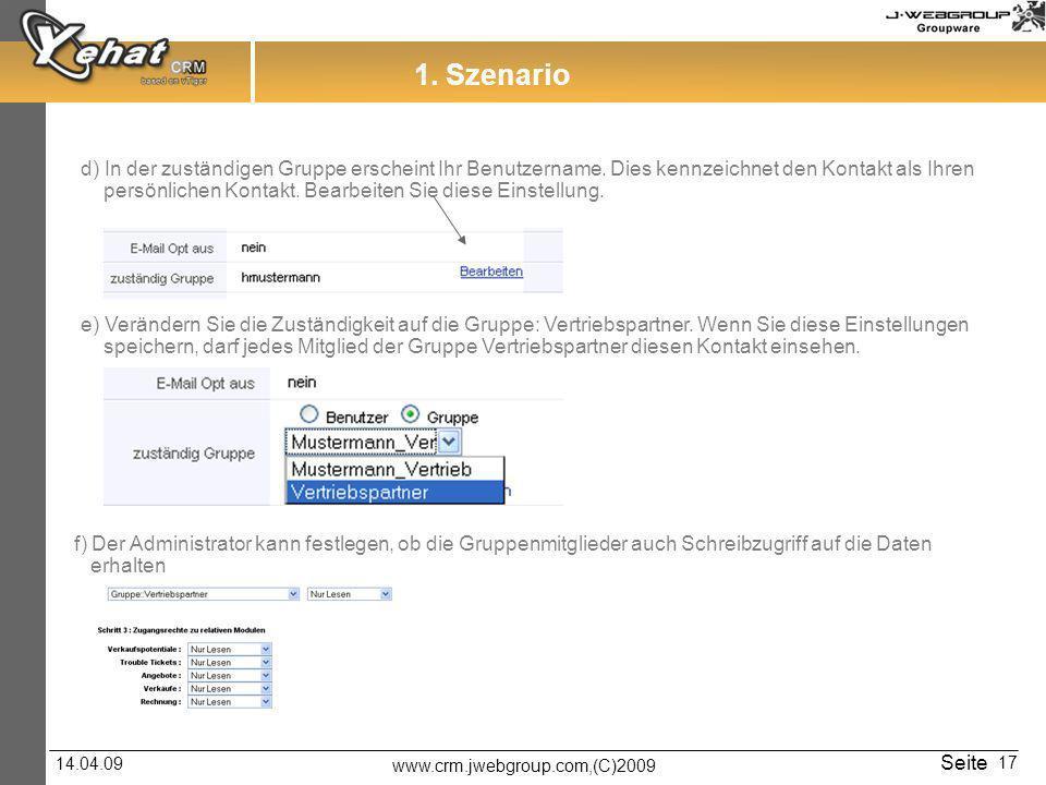 1. Szenario d) In der zuständigen Gruppe erscheint Ihr Benutzername. Dies kennzeichnet den Kontakt als Ihren.